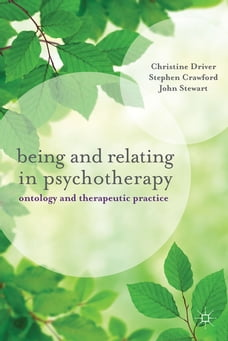 Being and Relating in Psychotherapy: Ontology and Therapeutic Practice