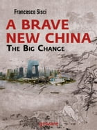 A Brave New China. The big Change by Francesco Sisci