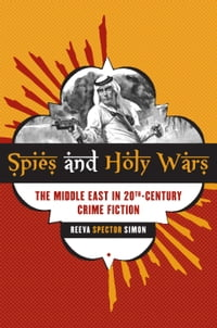 Spies and Holy Wars: The Middle East in 20th-Century Crime Fiction