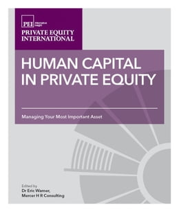 Book Human Capital in Private Equity: Managing your Most Valuable Asset by Eric Warner