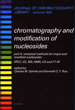 Book Analytical Methods for Major and Modified Nucleosides - HPLC, GC, MS, NMR, UV and FT-IR by Gehrke, Charles W.