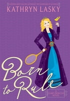 Camp Princess 1: Born to Rule by Kathryn Lasky