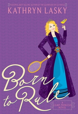 Book Camp Princess 1: Born to Rule by Kathryn Lasky