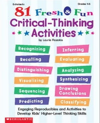 81 Fresh & Fun Critical Thinking Activities: Engaging Reproducibles and Activities to Develop Kids…