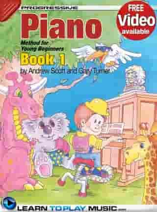 Piano Lessons for Kids - Book 1: How to Play Piano for Kids (Free Video Available) by LearnToPlayMusic.com