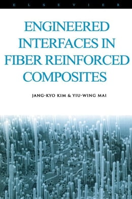 Book Engineered Interfaces in Fiber Reinforced Composites by Kim, Jang-Kyo
