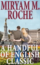 A Handful Of English Classic by Miryam M. Roche