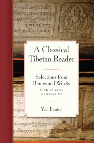 A Classical Tibetan Reader Selections from Renowned Works with Custom