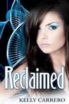 Reclaimed (Evolution Series Book 6) by Kelly Carrero