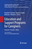 Education and Support Programs for Caregivers: Research, Practice, Policy