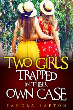 Two Girls Trapped in Their Own Case: Sarah and Monica Private Investigator Book 2