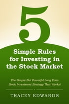5 Simple Rules for Investing in the Stock Market by Tracey Edwards
