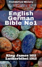 English German Bible No1: King James 1611 - Lutherbibel 1912 by TruthBeTold Ministry