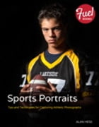 Sports Portraits: Tips and Techniques for Capturing Athletic Photographs by Alan Hess
