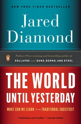 Book The World Until Yesterday: What Can We Learn from Traditional Societies? by Jared Diamond