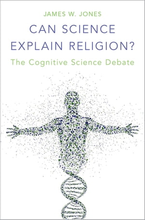 Can Science Explain Religion? The Cognitive Science Debate