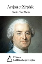 Acajou et Zirphile by Charles Pinot Duclos