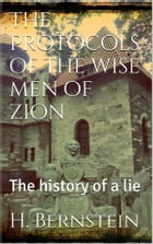 The Protocols of the Wise Men of Zion by Herman Bernstein
