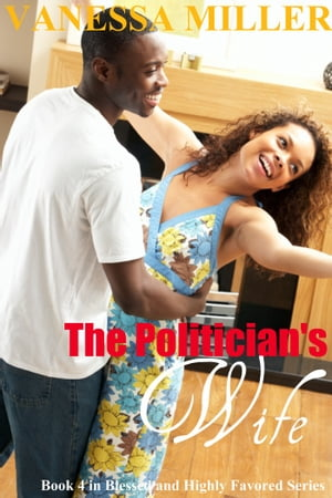 The Politician's Wife (Blessed and Highly Favored - Book 4)
