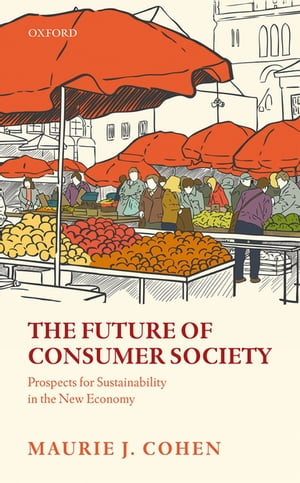 The Future of Consumer Society Prospects for Sustainability in the New Economy