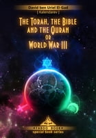 The Torah, the Bible and the Quran or World War III: Taboo Book by David El-Gad
