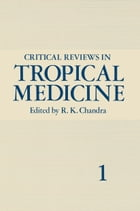 Critical Reviews in Tropical Medicine: Volume 1 by R. K. Chandra
