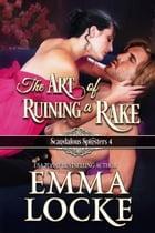 The Art of Ruining a Rake by Emma Locke