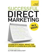 Successful Direct Marketing in a Week: Teach Yourself eBook ePub by Partick Forsyth