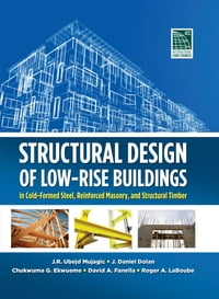 Structural Design of Low-Rise Buildings in Cold-Formed Steel, Reinforced Masonry, and Structural…