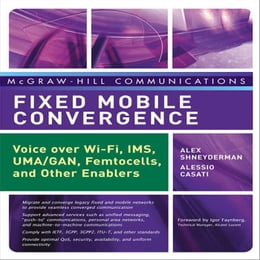 Book Fixed Mobile Convergence: Voice Over Wi-Fi, IMS, UMA and Other FMC Enablers by Shneyderman, Alex