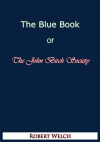 The Blue Book of The John Birch Society [Fifth Edition]