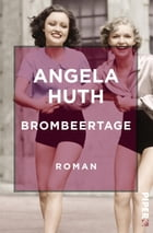 Brombeertage: Roman by Angela Huth