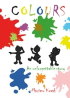 Colours: An unforgettable story by Maximo Kovak