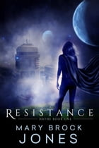 Resistance: Hathe, #1 by Mary Brock Jones