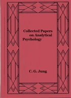 Collected Papers on Analytical Psychology by C. G. Jung