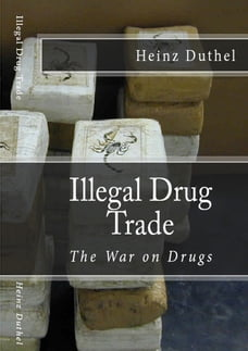 Illegal drug trade - The War on Drugs: Drug trade generated an estimated US$531.6 billion in 2013