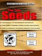 The Two Seeds by Apostle Taye Huzzein Alade