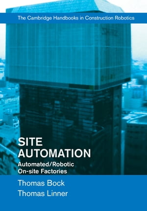 Site Automation Automated/Robotic On-Site Factories