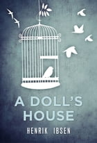A Doll's House by Henrik Ibsen