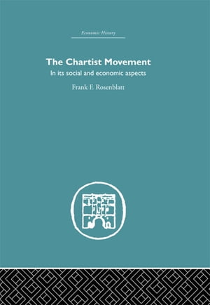 Chartist Movement in its Social and Economic Aspects