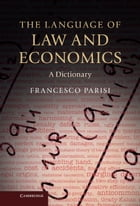 The Language of Law and Economics: A Dictionary