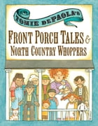 Tomie dePaola's Front Porch Tales and North Country Whoppers by Tomie dePaola