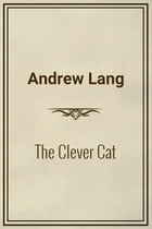The Clever Cat by Andrew Lang