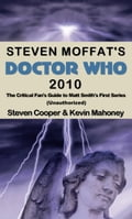 Steven Moffat's Doctor Who 2010, The Critical Fan's Guide to Matt Smith's First Series (Unauthorized) 9622ac56-cc3b-426d-a64d-bf206e400054
