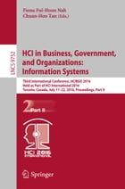 HCI in Business, Government, and Organizations: Information Systems: Third International Conference, HCIBGO 2016, Held as Part of HCI International 20 by Fiona Fui-Hoon Nah