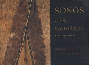 Songs of a Kaumatua As Sung by Kino Hughes
