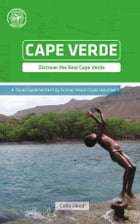 Cape Verde (Other Places Travel Guide) by Callie Flood