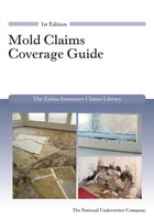 Mold Claims Coverage Guide by Barry Zalma