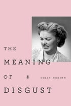 The Meaning of Disgust by Colin McGinn