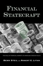 Financial Statecraft: The Role of Financial Markets in American Foreign Policy by Dr. Benn Steil